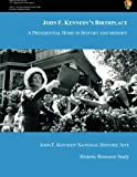 img - for John F. Kennedy's Birthplace: A Presidential Home in History and Memory book / textbook / text book