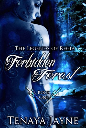 Forbidden Forest (The Legends of Regia) by Tenaya Jayne