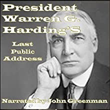 President Warren G. Harding's Last Public Address (       UNABRIDGED) by Warren G. Harding Narrated by John Greenman