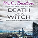 Death of a Witch: Hamish Macbeth, Book 24 Audiobook by M.C. Beaton Narrated by David Monteath