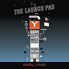 The Launch Pad: Inside Y Combinator, Silicon Valley's Most Exclusive School for Startups Audiobook by Randall Stross Narrated by Rene Ruiz