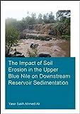 The Impact of Soil Erosion in the Upper Blue Nile on Downstream Reservoir Sedimentation