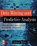 img - for Data Mining and Predictive Analysis: Intelligence Gathering and Crime Analysis book / textbook / text book