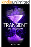 TRANSIENT - Volume One (Dystopian Science Fiction Action Adventure Series)