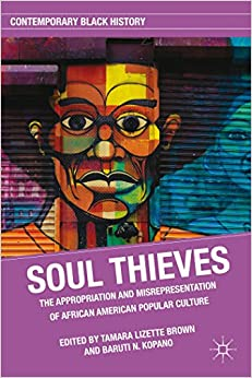 Soul Thieves: The Appropriation and Misrepresentation of African
