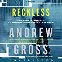 Reckless: A Novel (       UNABRIDGED) by Andrew Gross Narrated by Christian Hoff