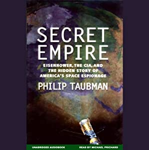 Secret Empire: Eisenhower, CIA, and the Hidden Story of America's Space Espionage | [Philip Taubman]