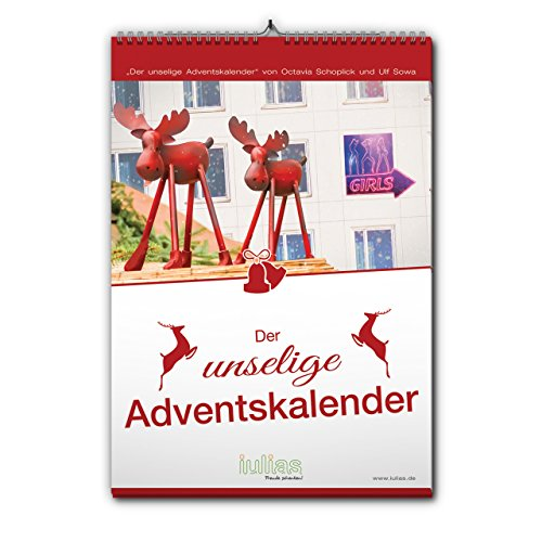 der unselige adventskalender der 2 skurril witzige adventskalender f r erwachsene vom iulias. Black Bedroom Furniture Sets. Home Design Ideas