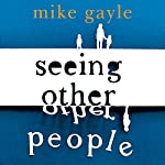 Seeing Other People | Mike Gayle