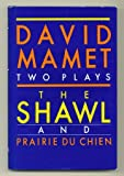 The shawl ; and, Prairie du Chien: Two plays (039455051X) by Mamet, David