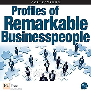 FT Press Delivers: Profiles of Remarkable Business People Audiobook