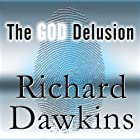 The God Delusion Hörbuch von Richard Dawkins Gesprochen von: Richard Dawkins, Lalla Ward