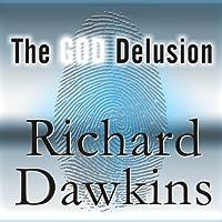 The God Delusion (       ungekürzt) von Richard Dawkins Gesprochen von: Richard Dawkins, Lalla Ward