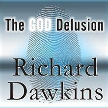 The God Delusion (       UNABRIDGED) by Richard Dawkins Narrated by Richard Dawkins, Lalla Ward