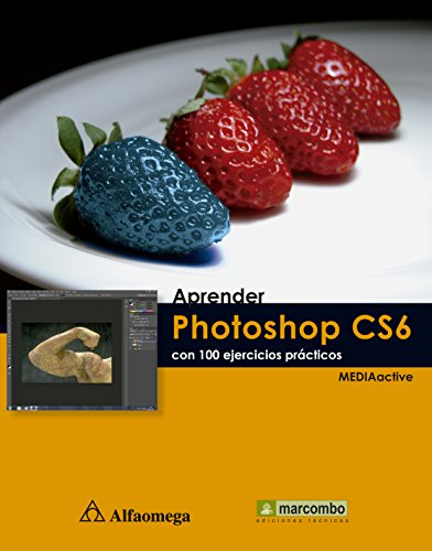 Aprender Photoshop CS6 - Con 100 Ejercicios Prácticos (Spanish Edition)