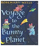 voyage to the bunny planet: first tomato (0001936409) by Wells, Rosemary