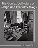 img - for The Contextual Nature of Design and Everyday Things book / textbook / text book