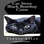 Black Bombay Curse: Cat Sitter Series, Book 2 | Teresa Lilly