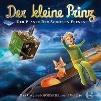 Der Planet der schiefen Ebenen (Der kleine Prinz 10): Das Original-Hörspiel zur TV-Serie Hörbuch
