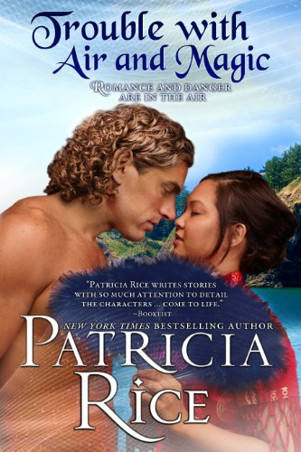 Trouble With Air and Magic: A California Malcolm Novel Book 2, by Patricia Rice