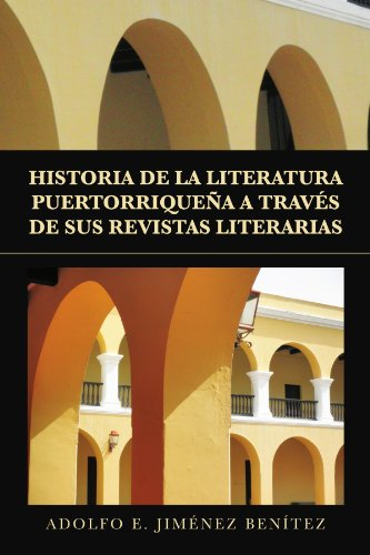 HISTORIA DE LA LITERATURA PUERTORRIQUE A A TRAV S DE SUS REVISTAS LITERARIAS (Spanish Edition)