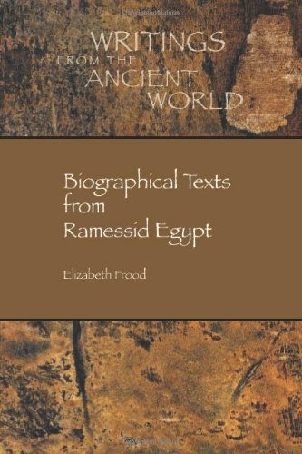 Biographical Texts from Ramessid Egypt (Writings from the Greco-Roman World)