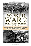Ryan Jenkins World War 2 Soldier Stories Part II: More Untold Tales of the Soldiers on the Battlefields of WWII: 4 (The Stories of WWII)