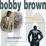 Don't Be Cruel / Bobby Bobby Brown