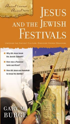 Image for Jesus and the Jewish Festivals (Ancient Context, Ancient Faith)