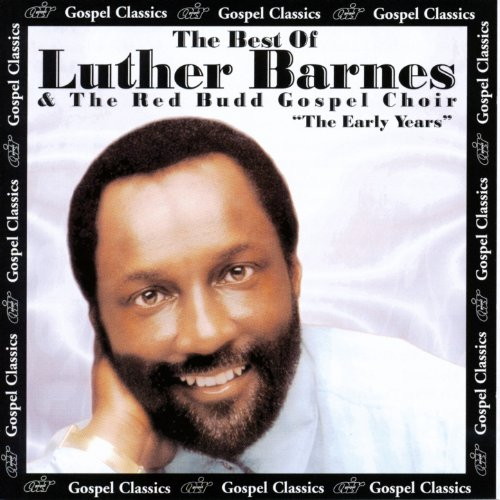 The Best of Luther Barnes & The Red Budd Gospel