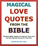 Quotes of Love: Magical Love Quotes from the Bible - Timeless Bible Quotes to Express Your Love for That Special Person in Your Life (Valentines Day Romance)