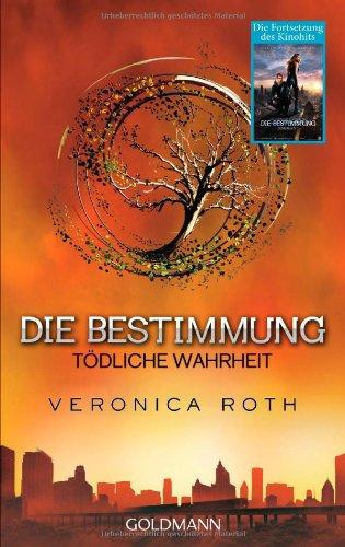 Die Bestimmung - Tödliche Wahrheit von Veronica Roth