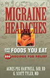 img - for Migraine Headaches and the Foods You Eat: 200 Recipes for Relief book / textbook / text book