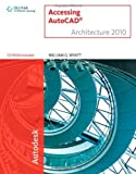 img - for Accessing AutoCAD Architecture 2010 by Wyatt, William G. [Autodesk Press,2009] [Paperback] book / textbook / text book