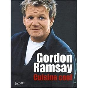 Cuisine cool gordon ramsay books - Livre de cuisine gordon ramsay ...