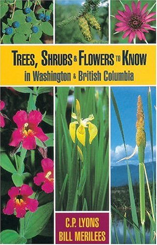 Trees, Shrubs and Flowers to Know in Washington and British Columbia (Trees, Shrubs & Flowers to Know in British Columbia & Washin)