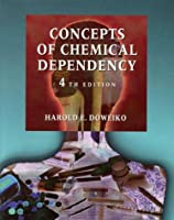 Concepts of Chemical Dependency by Doweiko