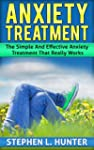 Anxiety Treatment: The Simple And Eff...