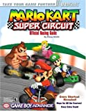 Mario Kart: Super Circuit Official Racing Guide (Bradygames Take Your Games Further) (0744000912) by Walsh, Doug