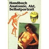 """Handbuch Anatomie, Akt, Selbstportraitvon """"Jose M. Parramon"""""""