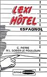 echange, troc C. Pierre, M.L. Sobier-Le Poullouin - Lexi-hôtel, espagnol