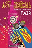 img - for Act Normal And Make Everything Fair: Read it yourself chapter books (Young readers chapter books) (Volume 6) book / textbook / text book
