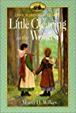 Little Clearing in the Woods (Little House: the Brookfield Years) (0060269979) by Wilkes, Maria D.