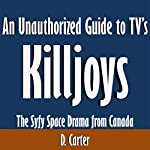 An Unauthorized Guide to TV's 'Killjoys': The Syfy Space Drama from Canada | D. Carter