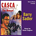 Casca: The Mongol: Casca Series #22 (       UNABRIDGED) by Barry Sadler Narrated by Gene Engene