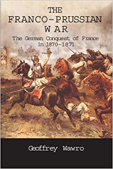 geoffry wawro and the austro prussian war Geoffry wawro recommended reading list the austro-prussian war view all guides subscribe to our e-newsletter.