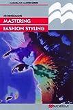 Mastering Fashion Styling (Palgrave Master Series)