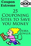 img - for Coupon Extreme (25 Couponing Sites that Save You Money) book / textbook / text book