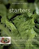 Williams-Sonoma New Healthy Kitchen: Starters (0743278585) by Brennan, Georgeanne