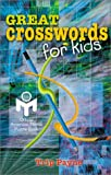 Great Crosswords for Kids: An Official American Mensa Puzzle Book